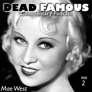 Dead Famous Episode 2: Mae West